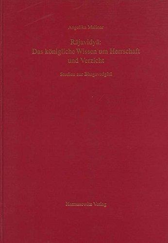 Rajavidya: Das königliche Wissen um Herrschaft und Verzicht: Studien zur Bhagavadgita (Purana Research Publications, Tubingen, Band 5)