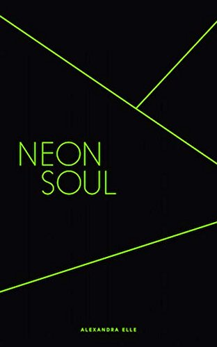 Neon Soul: A Collection of Poetry and Prose -
