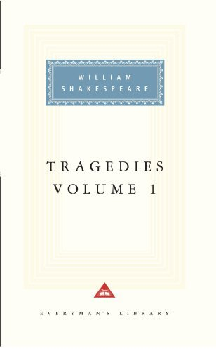 Tragedies Volume 1: Contains Hamlet, Macbeth, King Lear: v. 1 (Everyman Signet Shakespeare) by William Shakespeare (1992-10-29)