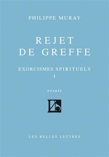 Rejet de greffe (Exorcismes spirituels, tome I) par Philippe Muray