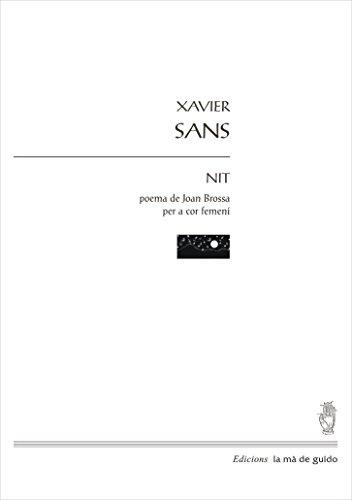 Nit: Per a cor femení de veus blanques (Catalan Edition) por Xavier Sans i Fortuny