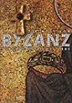 Die Welt von Byzanz - Europas östlich...