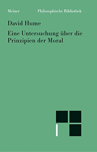 Eine Untersuchung über die Prinzipien der Moral (Philosophische Bibliothek)