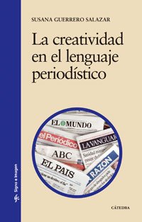 La creatividad en el lenguaje periodístico (Signo E Imagen) por Susana Guerrero Salazar