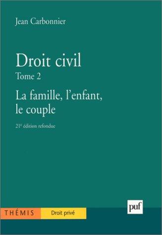 Droit civil, tome 2 : La Famille, l'enfant, le couple