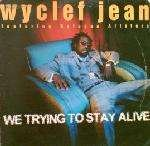 Wyclef Jean - We Trying To Stay Alive - Columbia