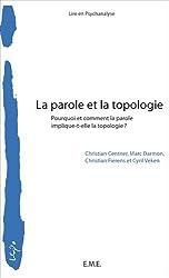 La parole et la topologie : Pourquoi et comment la parole implique-t-elle la topologie ?