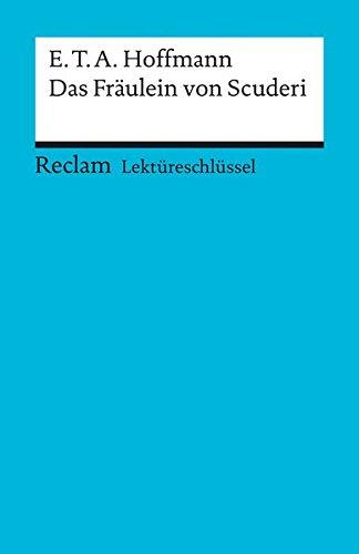 E. T. A. Hoffmann: Das Fräulein von Scuderi. Lektüreschlüssel