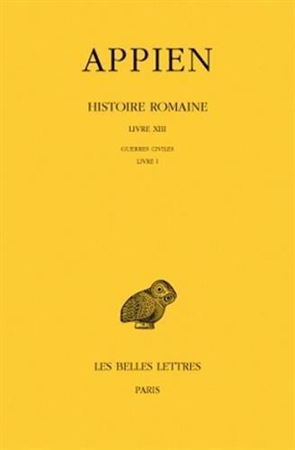 Histoire romaine. T.VIII. Livre I : Guerres civiles