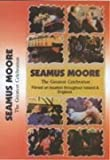SEAMUS MOORE THE GREATEST CELEBRATION (E)