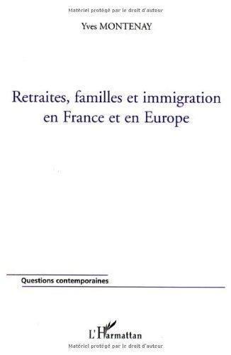 Retraites, famille et immigration en France et en Europe