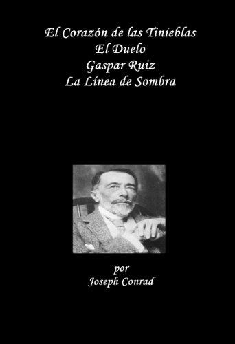 Coleccion Clasicica: El Corazón de las Tinieblas, El Duelo, Gaspar Ruiz, La Línea de Sombra