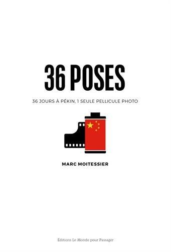 36 poses, 36 jours à Pékin, une seule pellicule photo