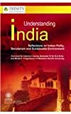 Understanding India: Reflection on Indian Polity, Secularism and Sustainable Environment