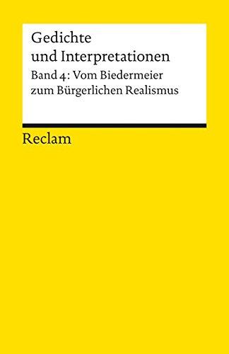 Gedichte und Interpretationen / Vom Biedermeier zum Bürgerlichen Realismus