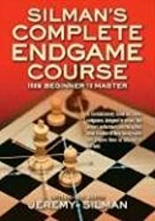 Silman's Complete Endgame Course: From Beginner to Master by Jeremy Silman (2006-11-01)