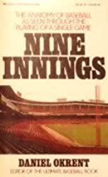 Nine Innings/the Anatomy of Baseball As Seen Through the Playing of a Single Game