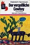 Der verge�liche Cowboy und andere Mitmachgeschichten