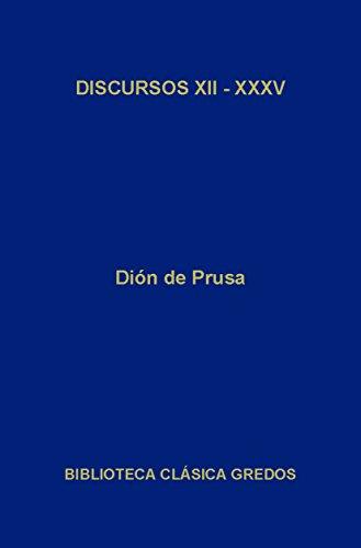 Discursos XII - XXXV (Biblioteca Clásica Gredos nº 127) por Dión de Prusa