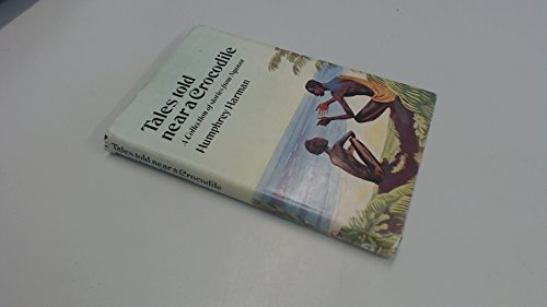 Tales told near a crocodile : a collection of stories from Nyanza