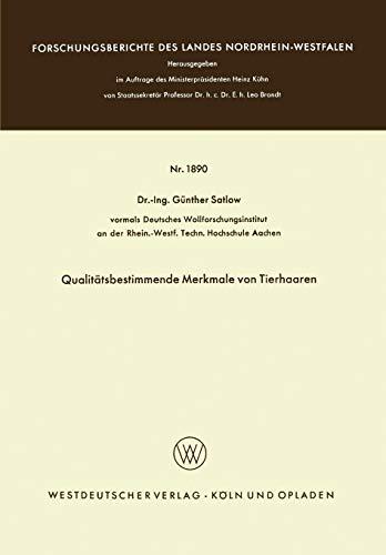 Qualitätsbestimmende Merkmale von Tierhaaren (Forschungsberichte des Landes Nordrhein-Westfalen)