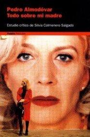 Todo Sobre Mi Madre, Pedro Almodovar: Estudio Critico (Paidos Peliculas) (Spanish Edition) by Silvia Colmenero Salgado (2001-01-02)