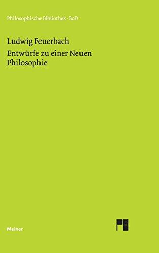 Entwürfe zu einer Neuen Philosophie (Philosophische Bibliothek)