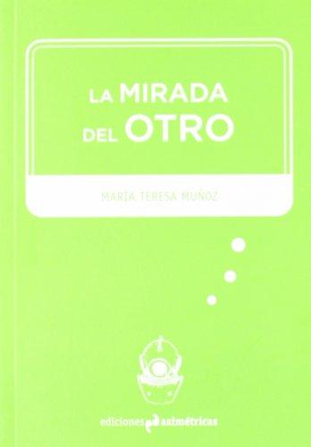 La mirada del otro (Inmersiones) por María Teresa Muñoz Jiménez