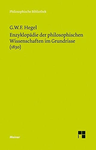 Philosophische Bibliothek, Bd.33, Enzyklopädie der philosophischen Wissenschaften im Grundrisse (1830).
