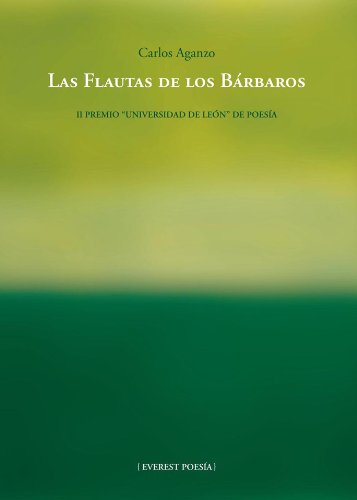 Las flautas de los bárbaros: II Premio Universidad de León de Poesía (Poesía Everest) por Aganzo Carlos
