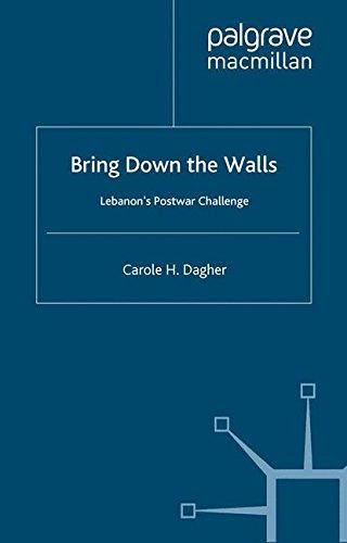 Bring Down the Walls: Lebanon's Post-War Challenge por Carole H. Dagher