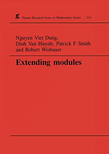 Extending Modules (Chapman & Hall/CRC Research Notes in Mathematics Series Book 313) (English Edition)