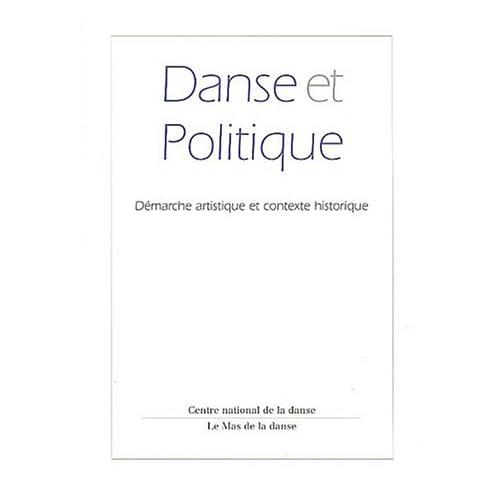 Danse et politique: Démarche artistique et contexte historique
