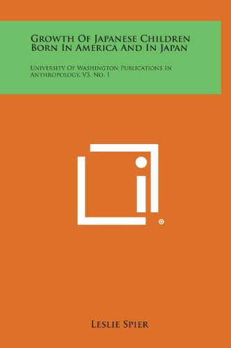 Growth of Japanese Children Born in America and in Japan: University of Washington Publications in Anthropology, V3, No. 1