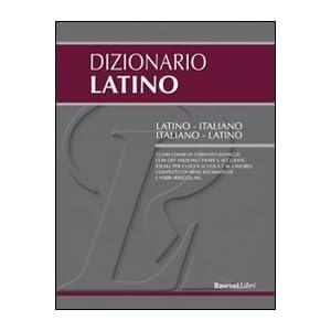 Dizionario latino. Latino-italiano, italiano-latin