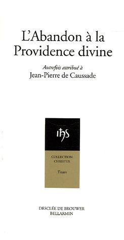 L'Abandon à la Providence divine par Jean-Pierre Caussade, Dominique Salin