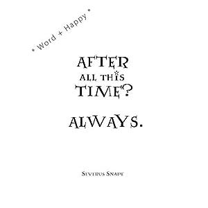 Pegatina de Harry Potter (ATFER ALL this TIME ? Always by Severus Snape) de 17 cm x 24 cm, tamaño A4, vinilo negro… 19