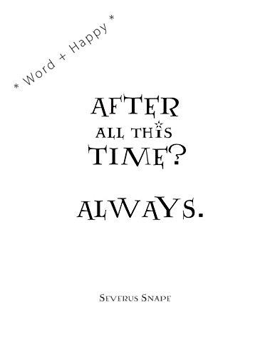 Pegatina de Harry Potter (ATFER ALL this TIME ? Always by Severus Snape) de 17 cm x 24 cm, tamaño A4, vinilo negro… 18
