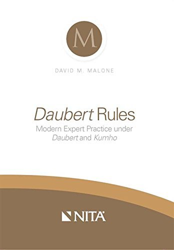 daubert-rules-modern-expert-practice-under-daubert-and-kumho-by-david-m-malone-2013-08-14