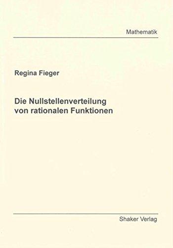 Die Nullstellenverteilung von rationalen Funktionen (Berichte aus der Mathematik)
