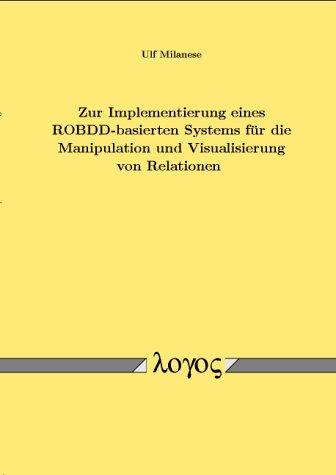 Zur Implementierung eines ROBDD-basierten Systems für die Manipulation und Visualisierung von Relationen