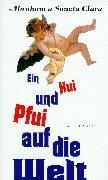 Ein Hui und Pfui auf die Welt