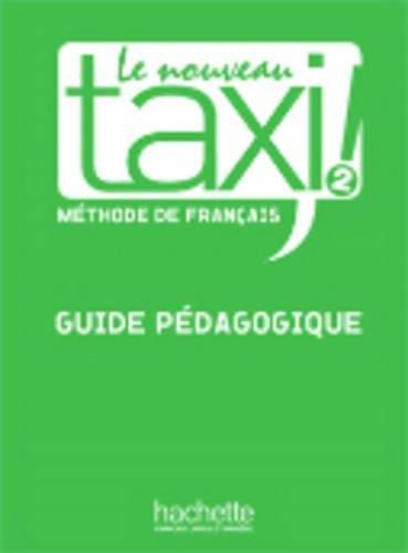 Le nouveau Taxi ! Méthode de français : Tome 2, Guide pédagogique
