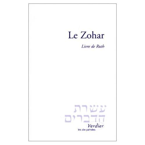 Le Zohar : Livre de Ruth, suivi du 'Fragment inconnu du Midrach ha-Néélam sur Ruth par Moché Idel