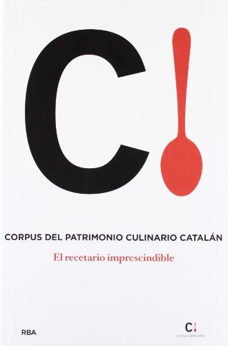 Corpus del patrimonio culinario catalán: El recetario imprescindible (OTROS GASTRONOMIA)