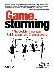 Gamestorming 1st (first) edition Text Only