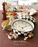 Artscroll: Kosher Design Short on Time by Susie Fishbein (Kosher by Design)
