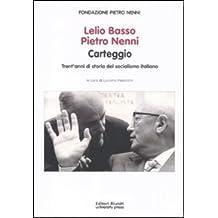 Lelio Basso, Pietro Nenni. Carteggio. Trent'anni di storia del socialismo italiano