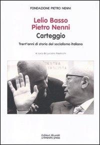 Lelio Basso, Pietro Nenni. Carteggio. Trent'anni di storia del socialismo italiano (Politica & società)