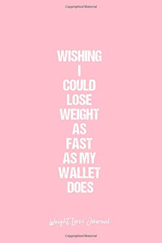 Weight Loss Journal: Weight Loss Journal Dot Grid Gift Idea - Wishing I Could Lose Weight As Fast As My Wallet Does Weight Loss Quote Journal - Black ... Travel, Goal, Bullet Notebook - 6x9 120 pages -